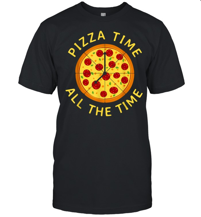 Pizza Time All the Time Pizza Pizzeria Foodie shirt Classic Men's T-shirt