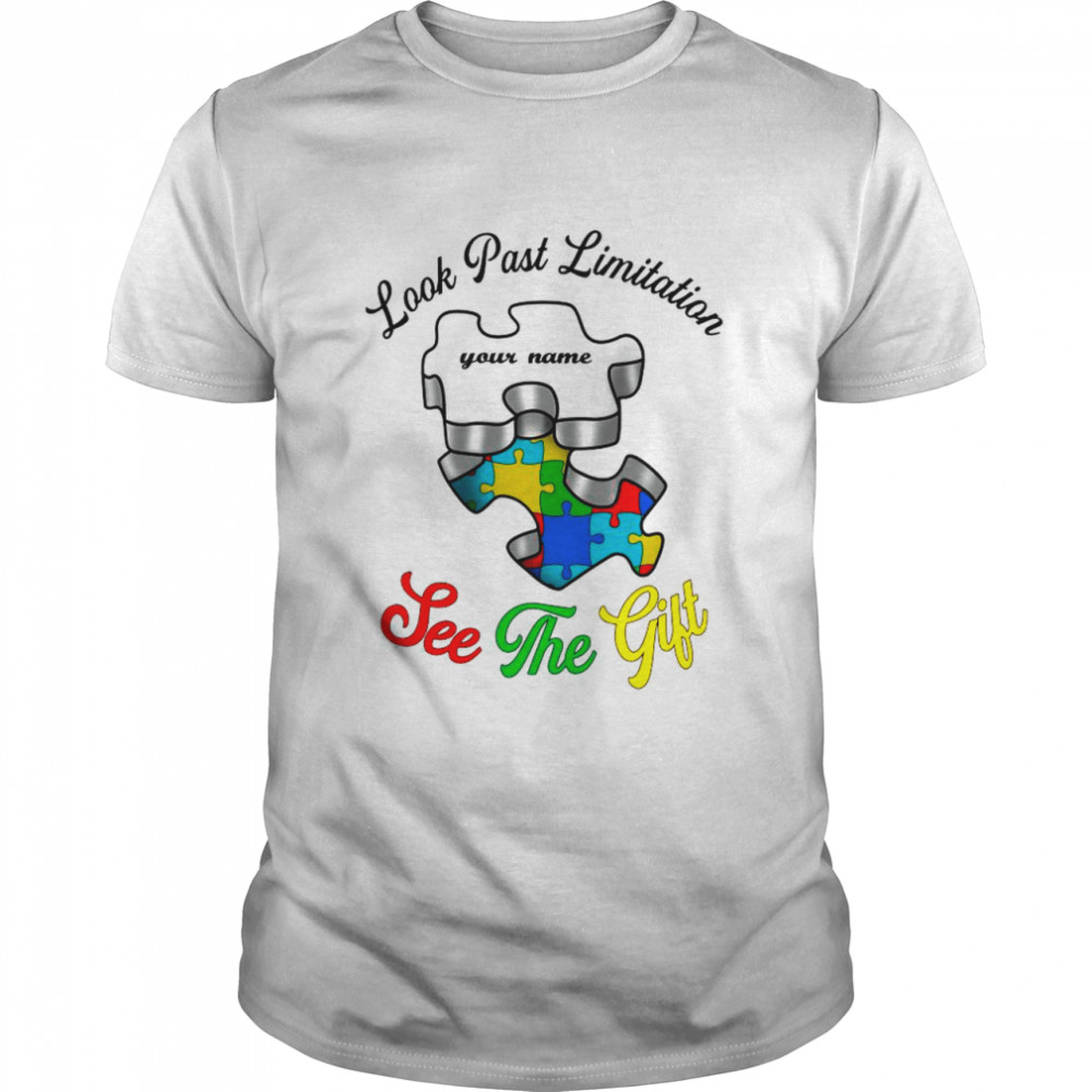 Autism Look Past Limitation Your Name See The Gift shirt Classic Men's T-shirt