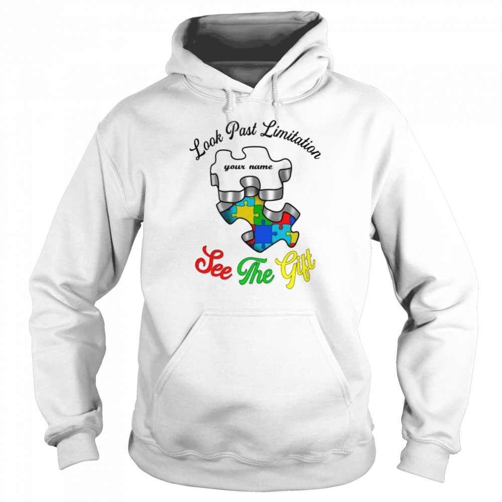 Autism Look Past Limitation Your Name See The Gift shirt Unisex Hoodie