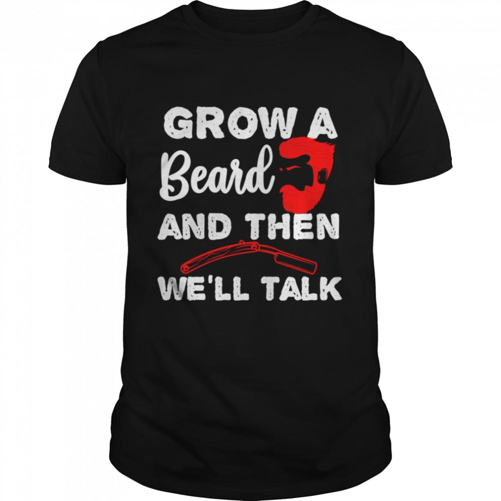 Grow A Beard shirt Classic Men's T-shirt