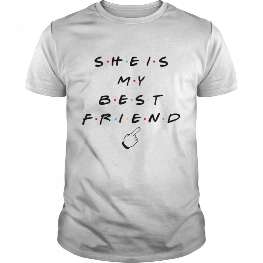 She is my best friend tv show shirt Classic Men's T-shirt