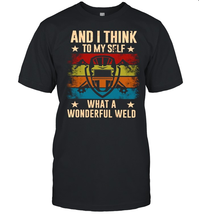 And i think to myself what a wonderful Weld Vintage shirt Classic Men's T-shirt
