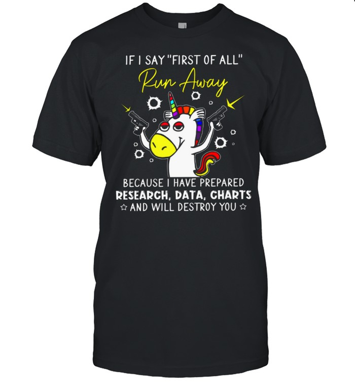 If I Say First Of All Run Away Because I Have Prepared Research Data Charts shirt Classic Men's T-shirt