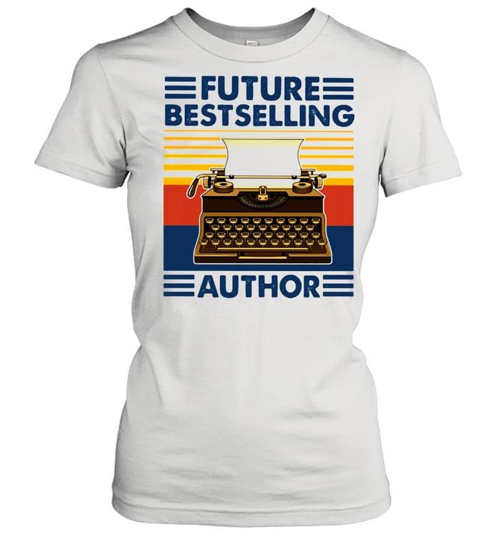 Future Bestselling Author Writer Novelist Vintage  Classic Women's T-shirt