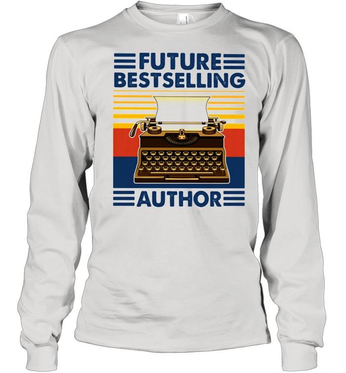 Future Bestselling Author Writer Novelist Vintage  Long Sleeved T-shirt