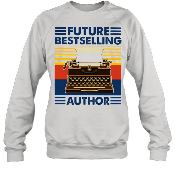 Future Bestselling Author Writer Novelist Vintage  Unisex Sweatshirt