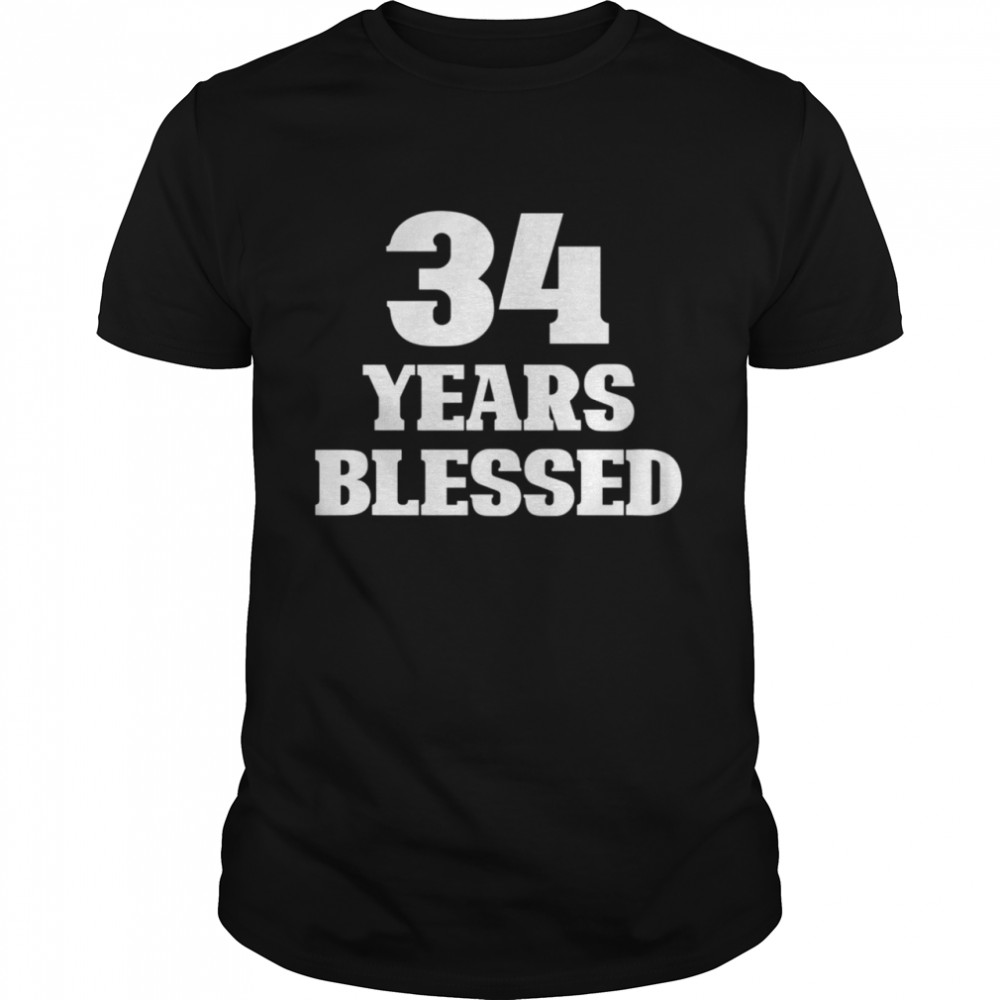 34 Years Blessed 34th Birthday Christian Religious Jesus God shirt
