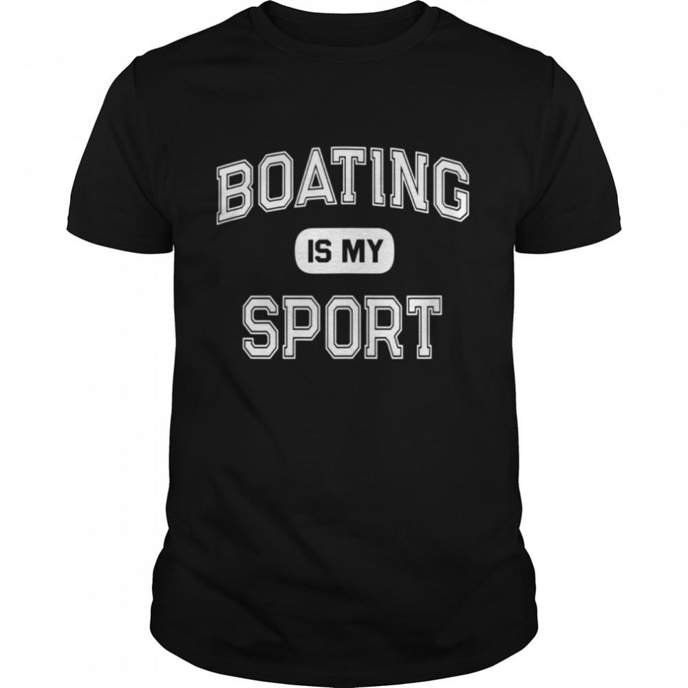 Boating Is My Sport Angler Pontoon Captain Crew shirt Classic Men's T-shirt