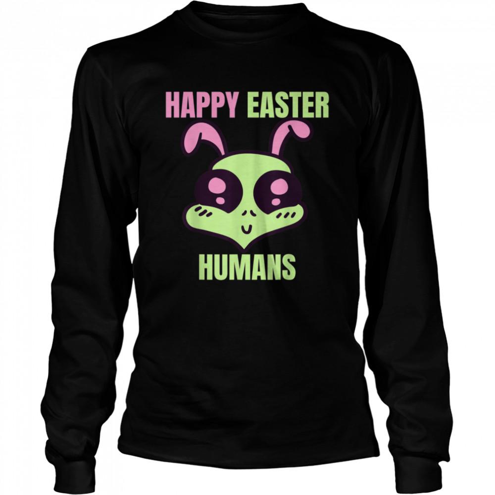 Happy Easter Human Alien shirt Long Sleeved T-shirt