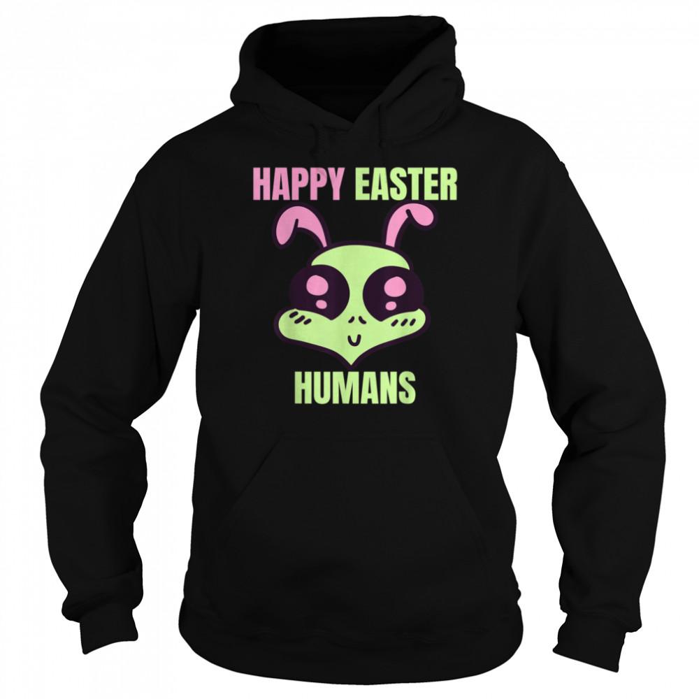 Happy Easter Human Alien shirt Unisex Hoodie