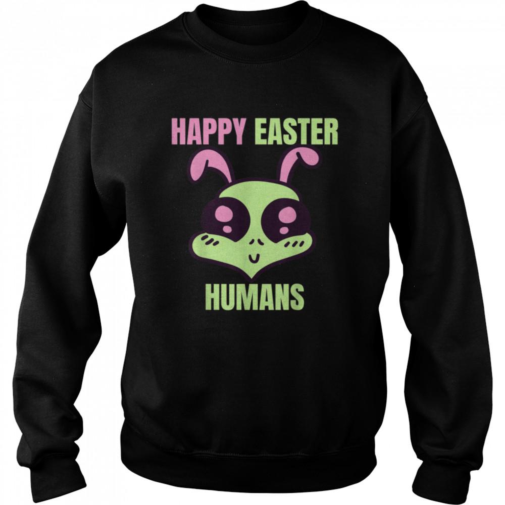 Happy Easter Human Alien shirt Unisex Sweatshirt