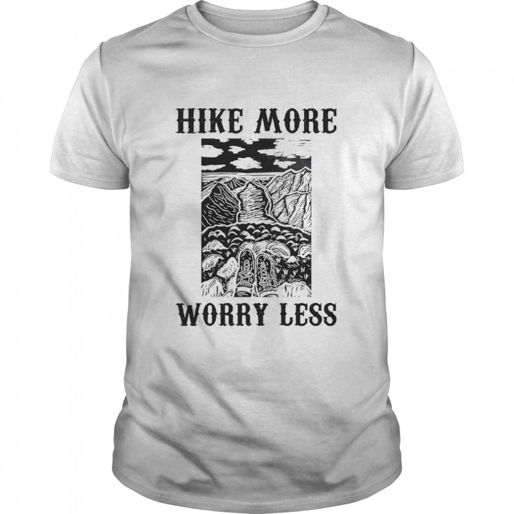 Hike more worry less shirt Classic Men's T-shirt