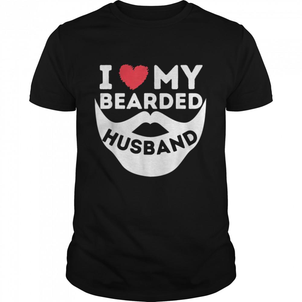 I Love My Bearded Husband Beard Wife Of Bearded Man shirt Classic Men's T-shirt