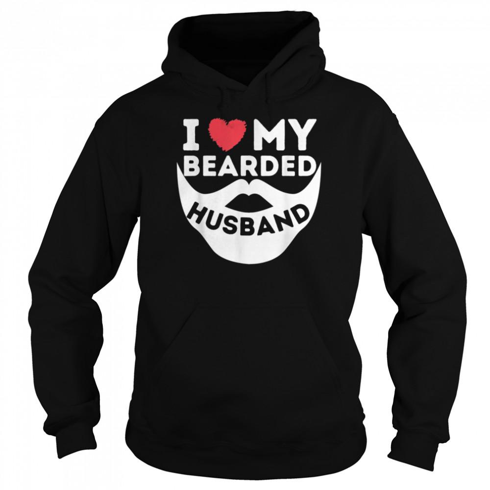 I Love My Bearded Husband Beard Wife Of Bearded Man shirt Unisex Hoodie