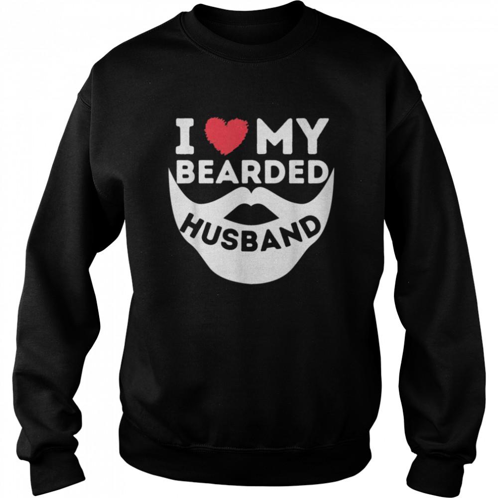 I Love My Bearded Husband Beard Wife Of Bearded Man shirt Unisex Sweatshirt