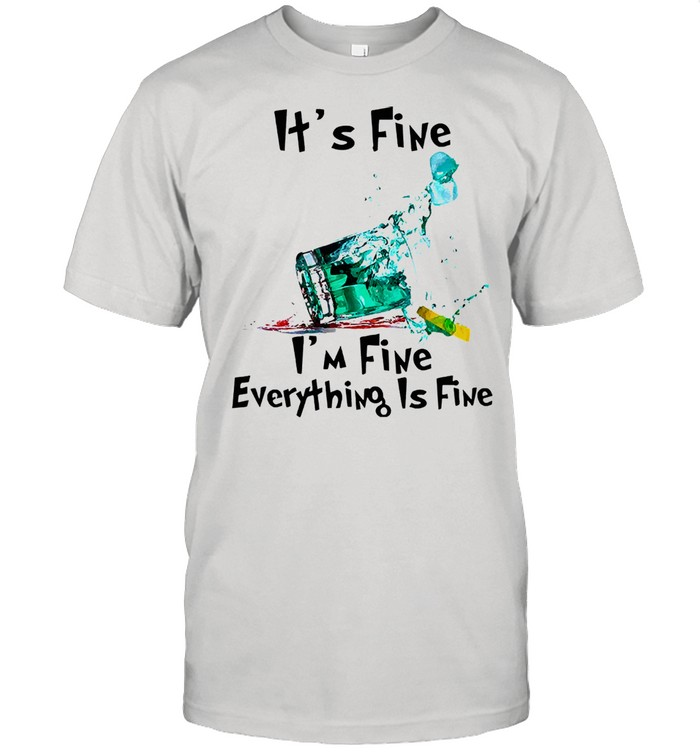 Its fine Im fine everything is fine shirt Classic Men's T-shirt