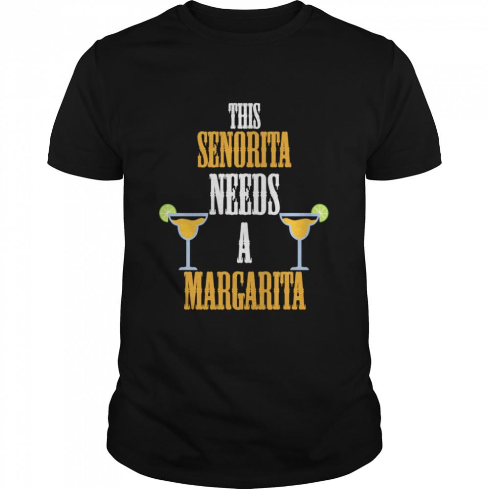 This Senorita Needs a Margarita Cinco de Mayo shirt Classic Men's T-shirt