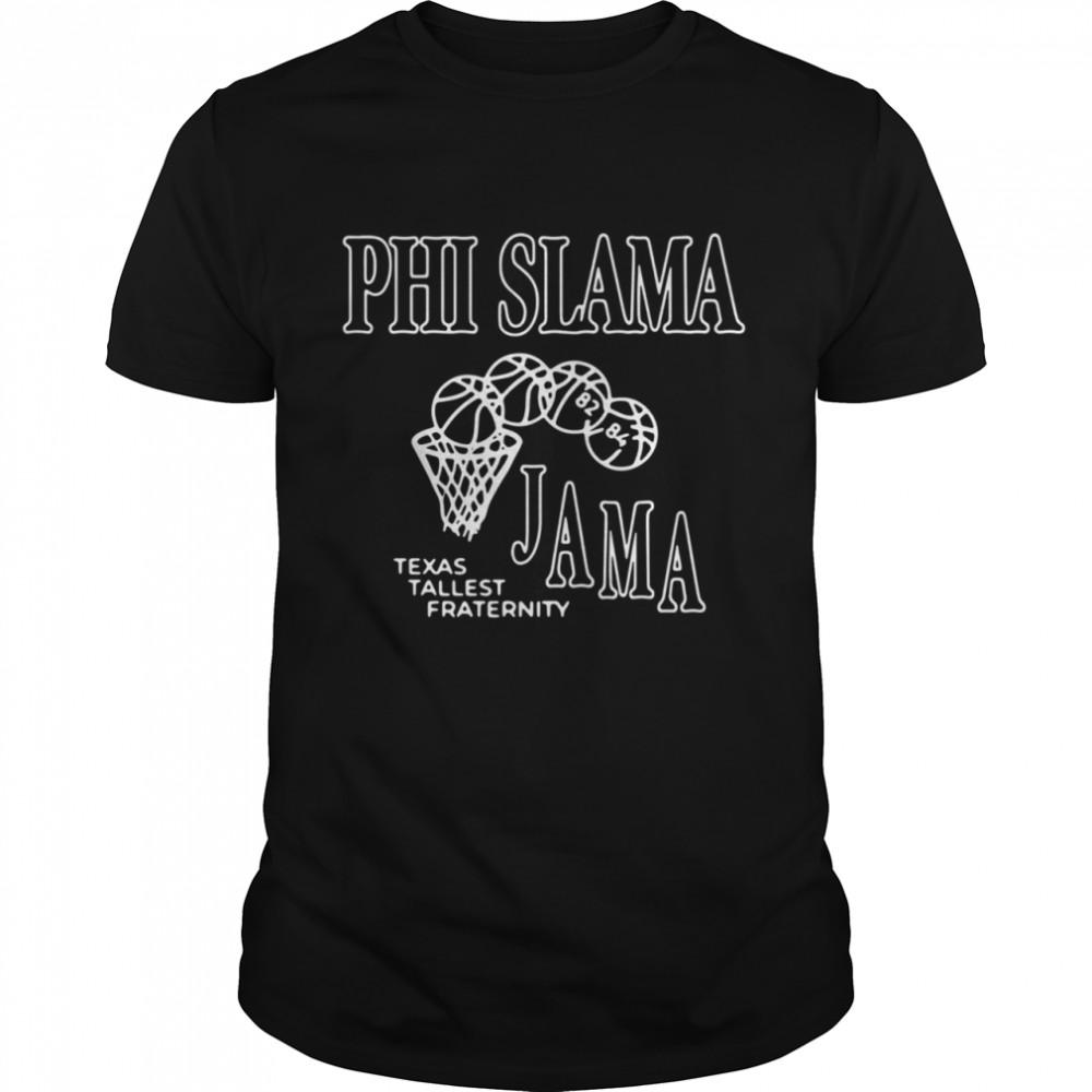 Phi Slama Jama Texas Tallest Fraternity Basketball shirt