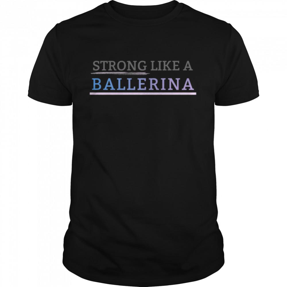 Strong Like a Ballerina  Classic Men's T-shirt