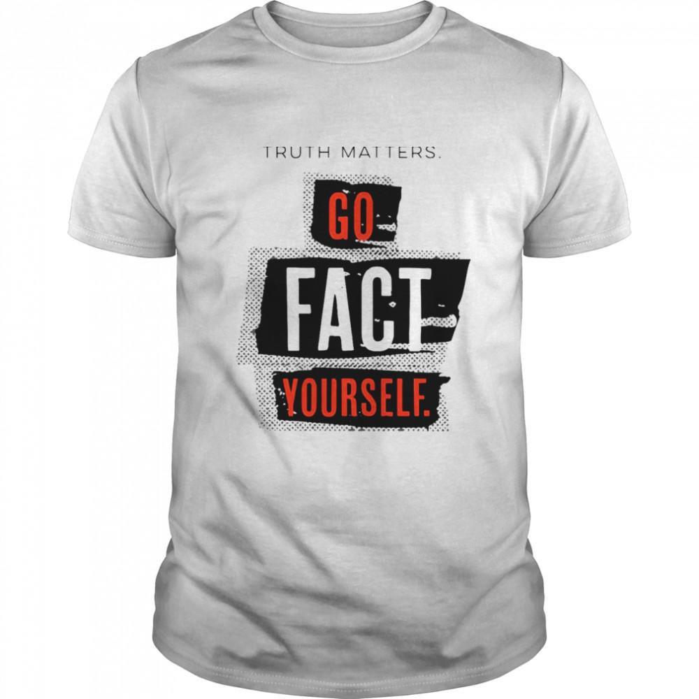 Truth matters go fact yourself shirt Classic Men's T-shirt