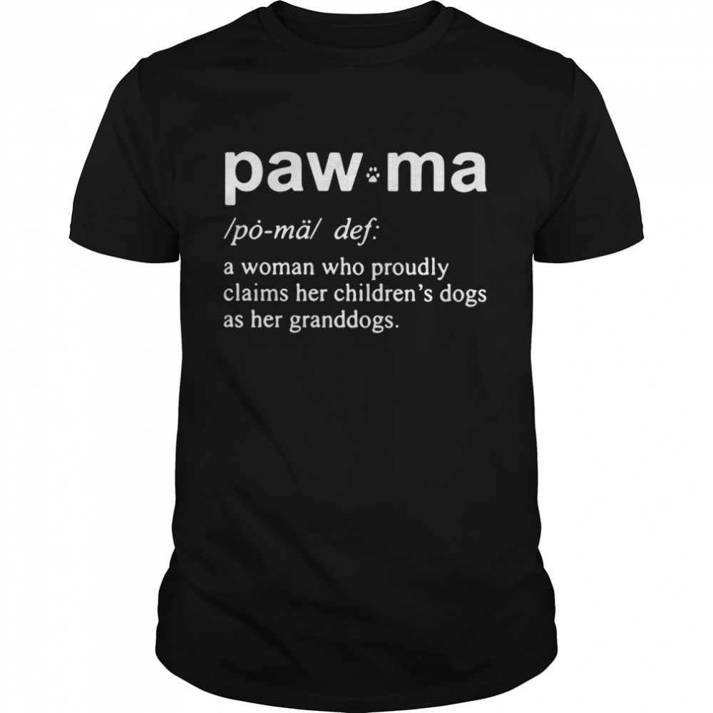 Paw Ma A Woman Who Proudly Claims Her shirt Classic Men's T-shirt
