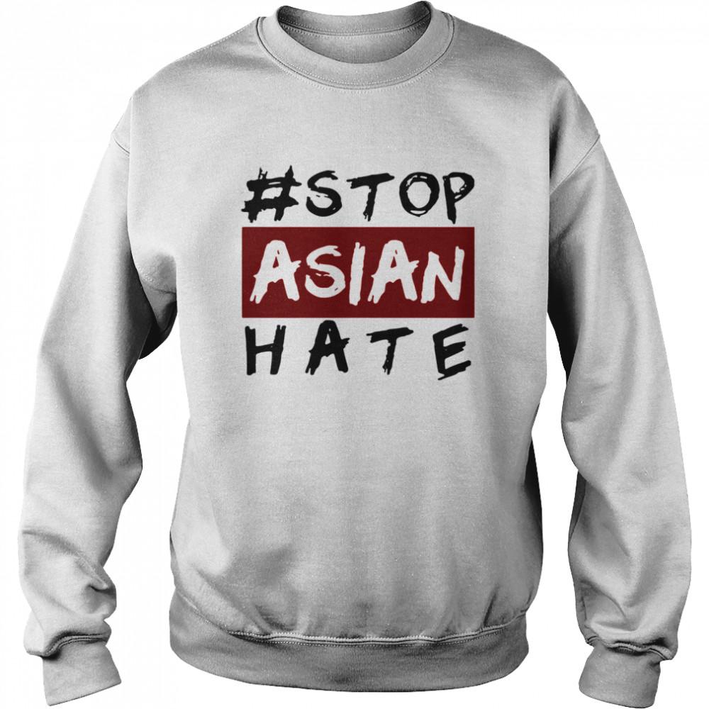 #Stop Asian Hate shirt Unisex Sweatshirt