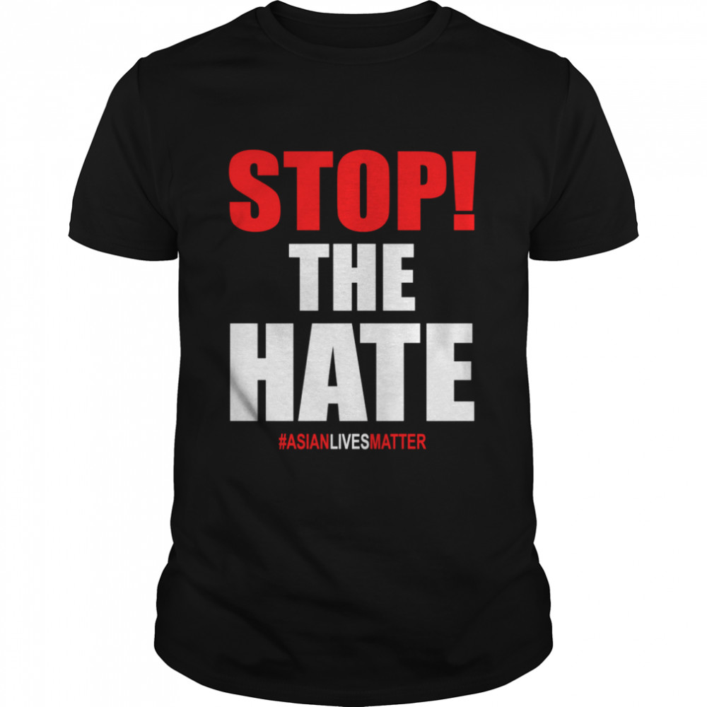 Stop the hate #Asisanlivesmatter shirt Classic Men's T-shirt