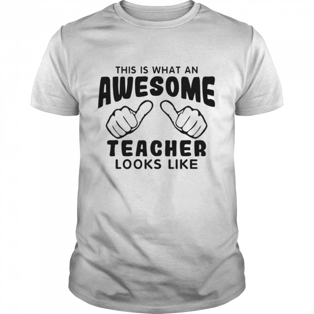 This is what an awesome teacher looks like shirt Classic Men's T-shirt