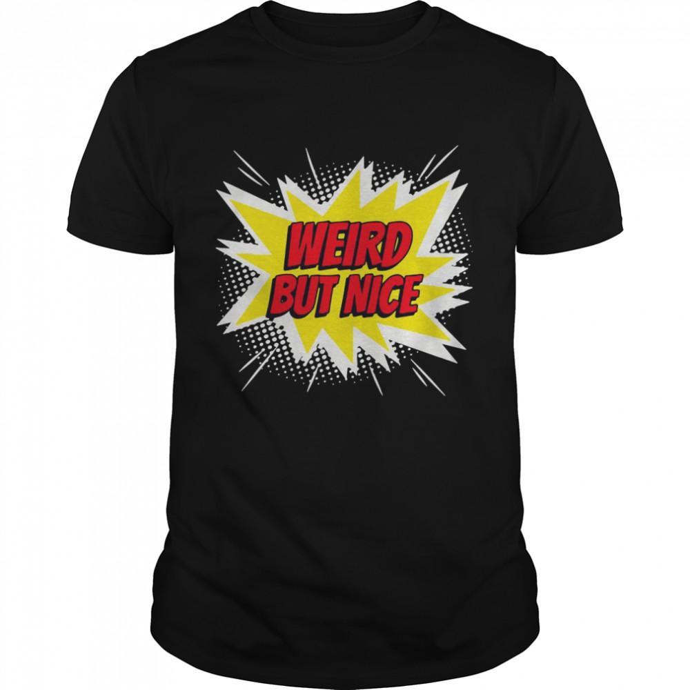 Weird But Nice T-shirt Classic Men's T-shirt