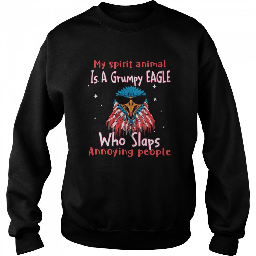 My Spirit Animal Is A Grumpy EAGLE Who Slaps Annoying People shirt Unisex Sweatshirt