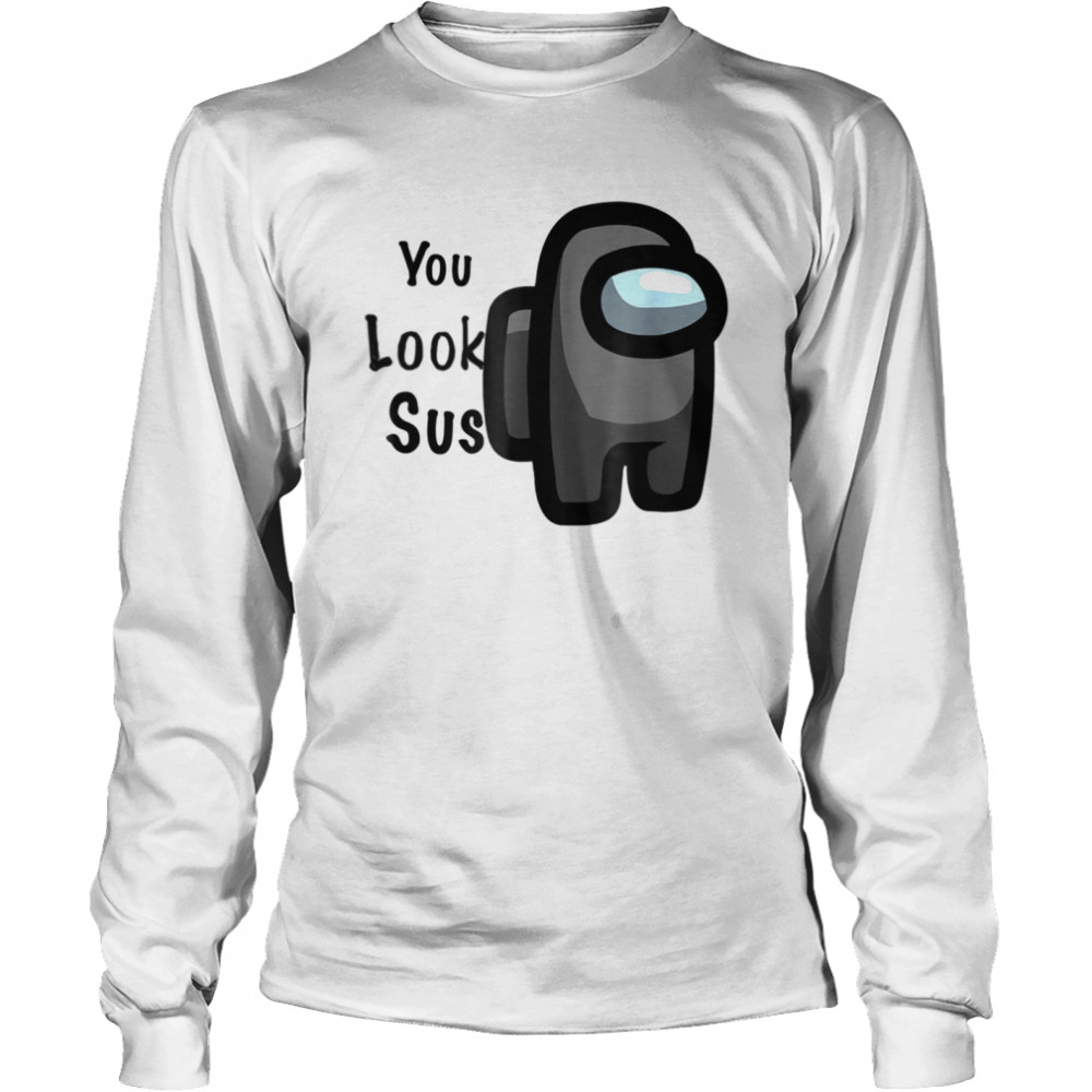 A.mong the best in the world you look  Long Sleeved T-shirt
