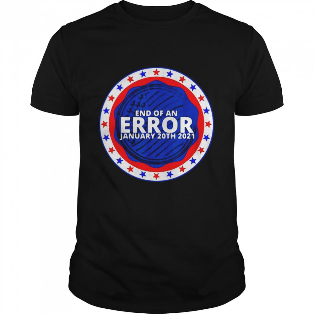 End Of An Error January 20th 2021 T-shirt Classic Men's T-shirt