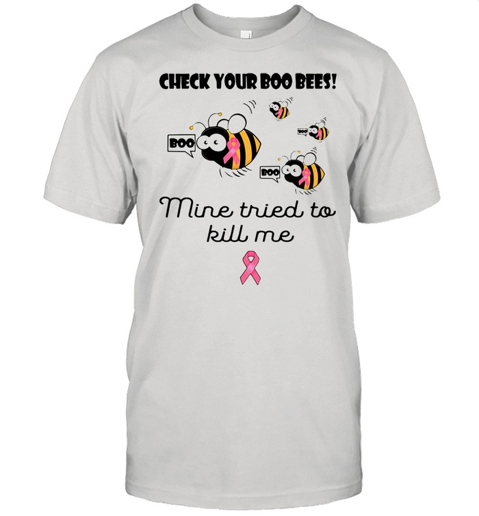 Check Your Boo Bees Mine Tried To Kill Me T-shirt Classic Men's T-shirt