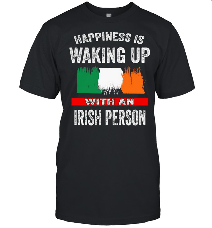 Happiness Is Waking Up With An Irish Person T-shirt Classic Men's T-shirt