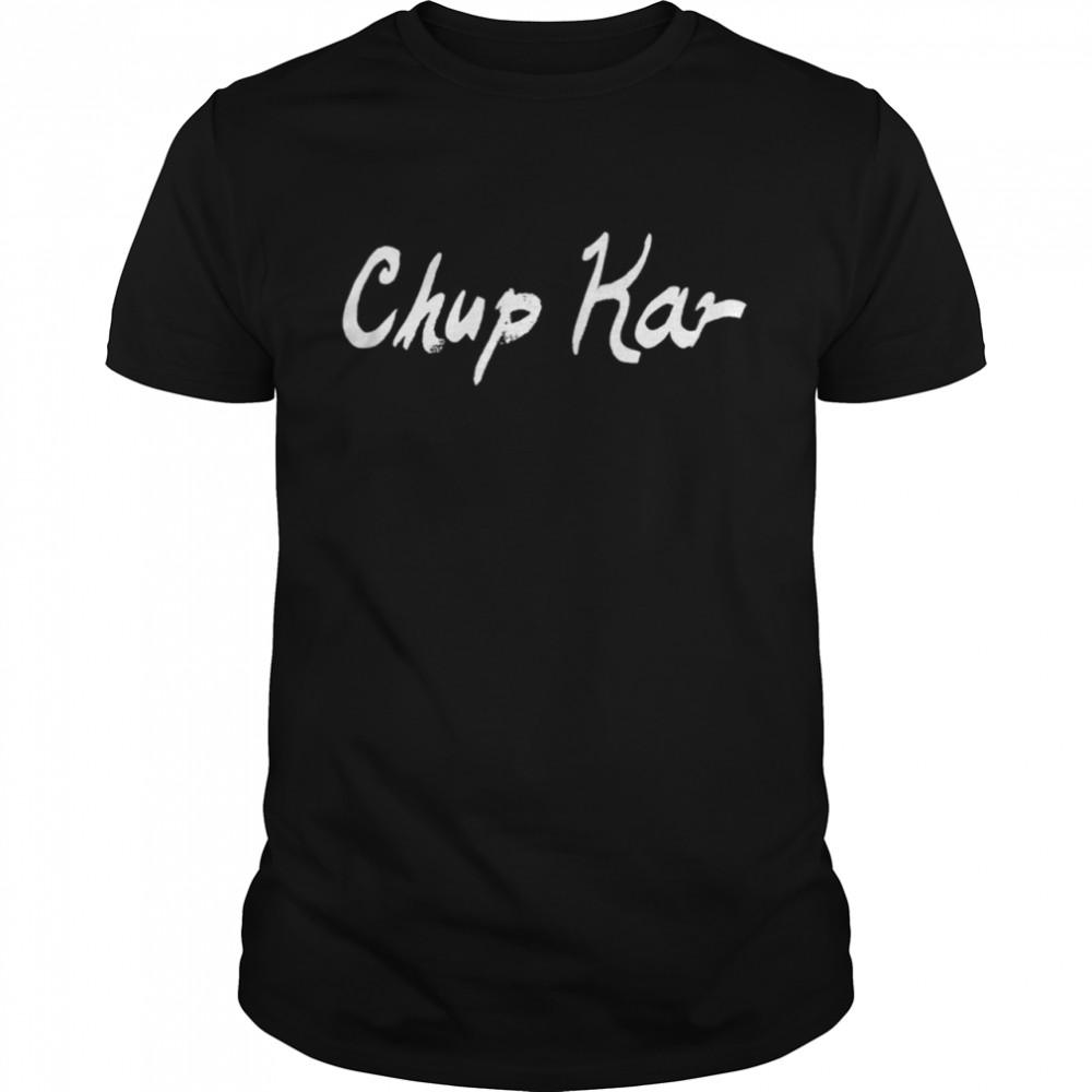 Chup Kar  Classic Men's T-shirt