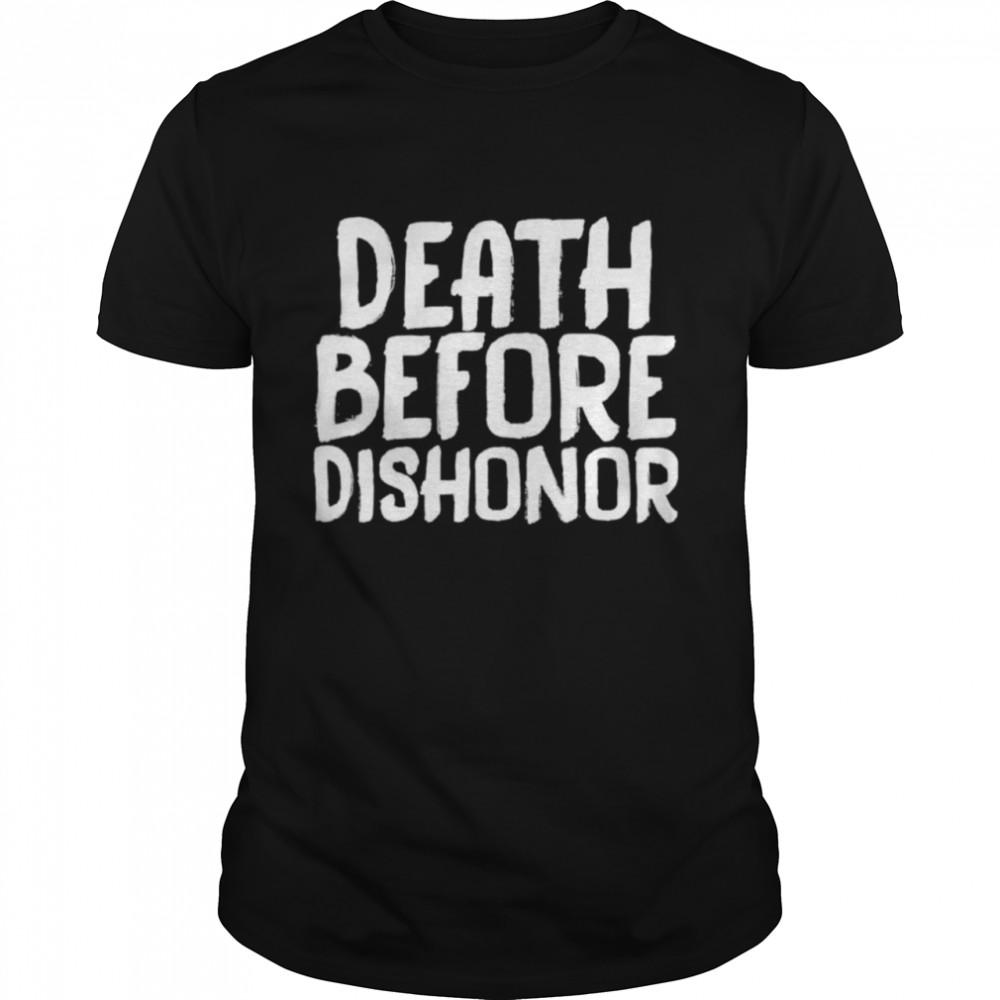 Death before dishonor shirt Classic Men's T-shirt