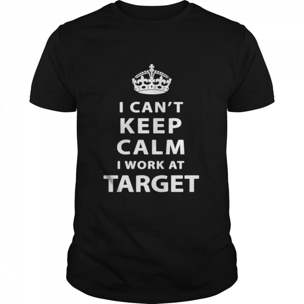 I cant keep calm I work at Target shirt Classic Men's T-shirt