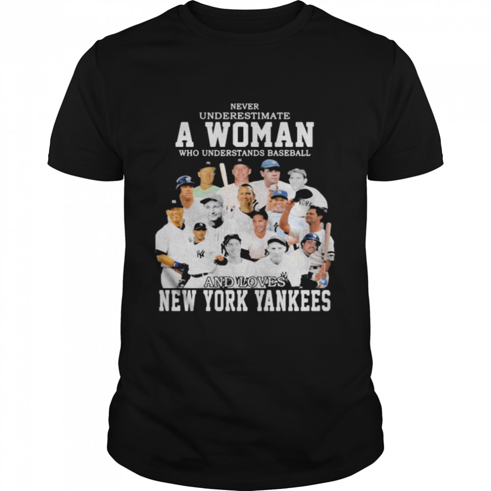 Never Underestimate A Woman Who Understand And Loves New York Yankees  Classic Men's T-shirt
