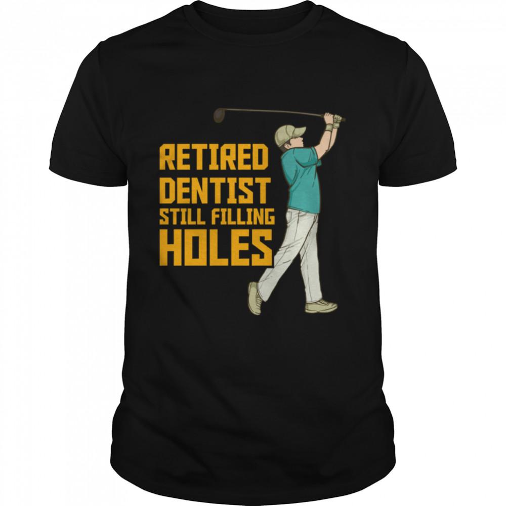 Retired Dentist Golf Retirement shirt Classic Men's T-shirt