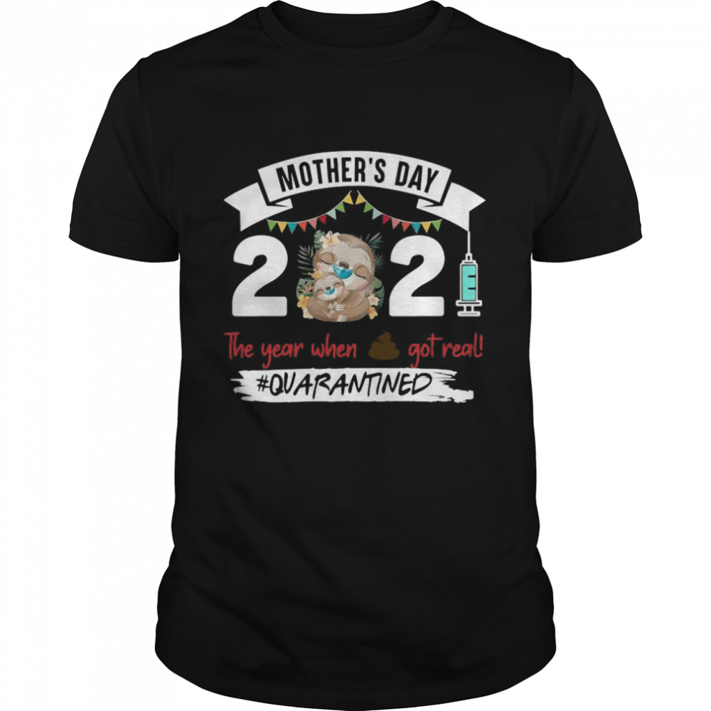 Sloth Face Mask Mothers Day 2021 The Year When Shit Got Real Quarantined shirt Classic Men's T-shirt