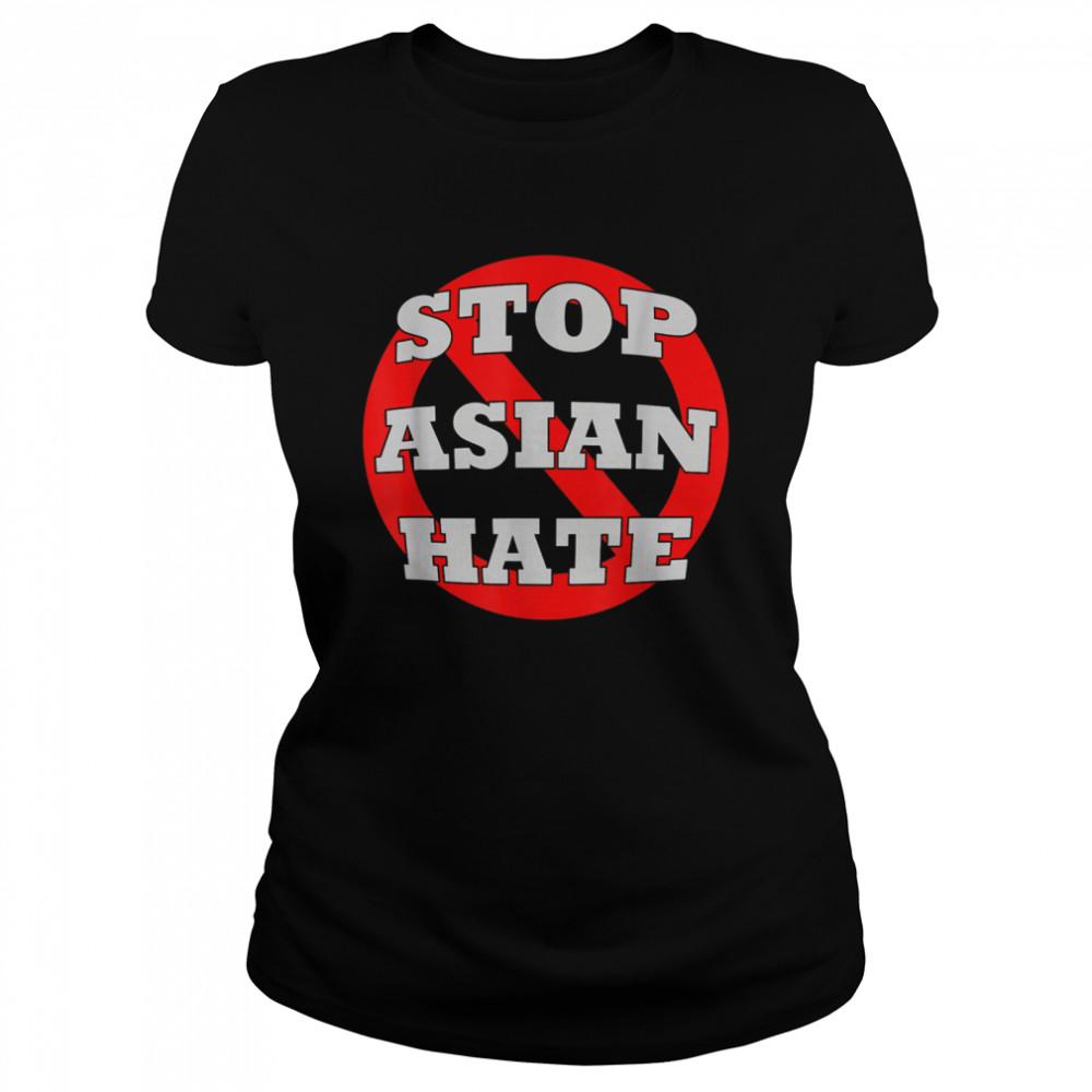 #StopAsianHate Stop Asian Hate AAPI Asian American shirt Classic Women's T-shirt