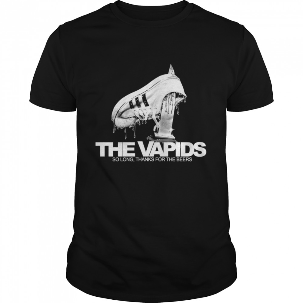 The Vapids so long thanks for the beers shirt Classic Men's T-shirt