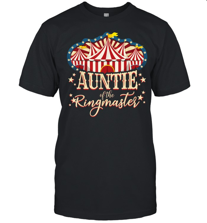 Auntie of The Ringmaster Circus Themed Birthday Party  Classic Men's T-shirt
