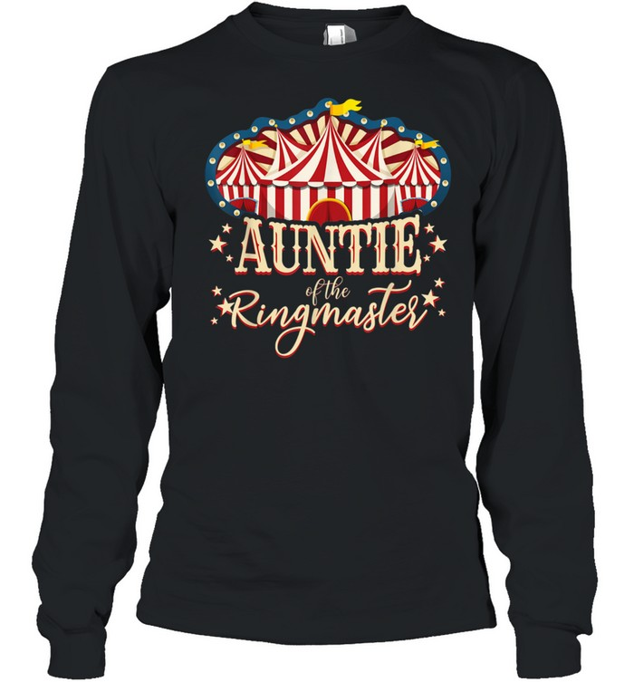 Auntie of The Ringmaster Circus Themed Birthday Party  Long Sleeved T-shirt