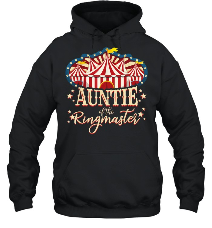Auntie of The Ringmaster Circus Themed Birthday Party  Unisex Hoodie