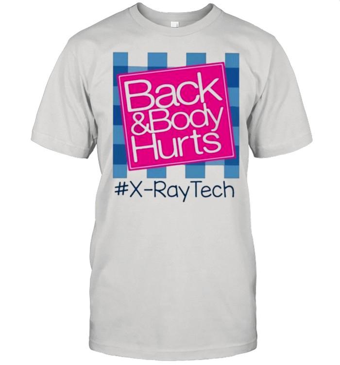 Back And Body Hurts #X-RayTech shirt Classic Men's T-shirt