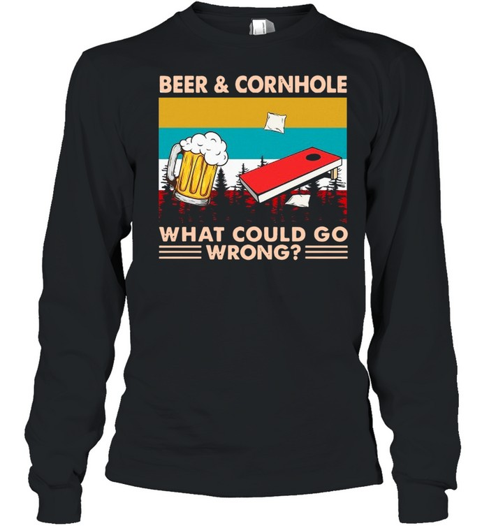 Beer And Cornhole What Could Go Wrong Vintage  Long Sleeved T-shirt