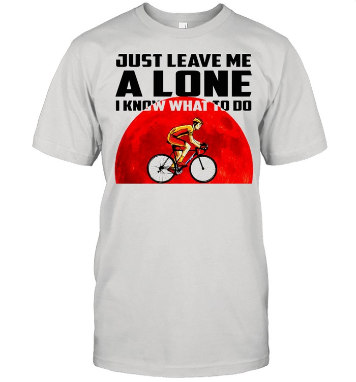 Bike racing Just leave me alone i know what to do shirt Classic Men's T-shirt