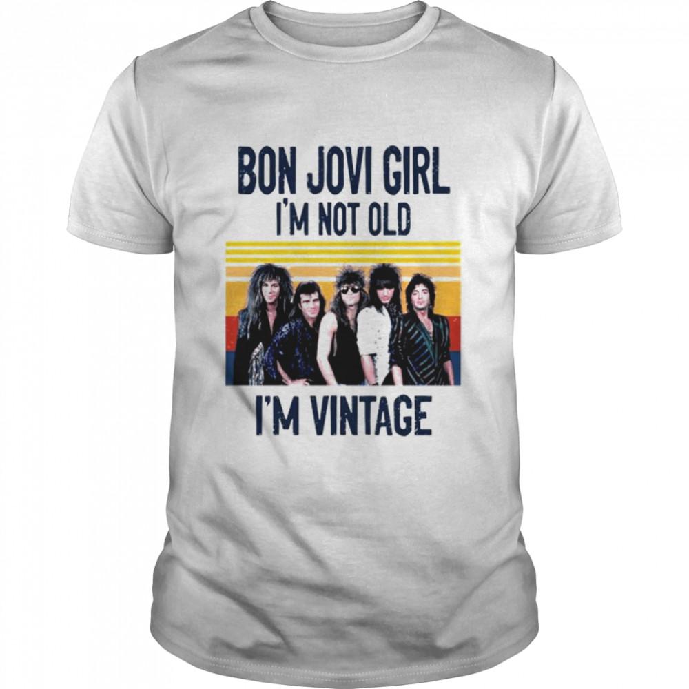Bon Jovi girl I'm not old I'm vintage shirt Classic Men's T-shirt