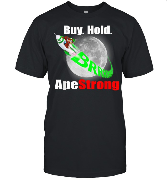 Buy. Hold. ApeStrong $GME GO BRRR To The Moon & Beyond  Classic Men's T-shirt